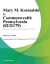 Mary M Kosmalski V Commonwealth Pennsylvania
