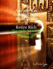 The Answer-Key To Avoid Debt, Build Credit & Retire Rich