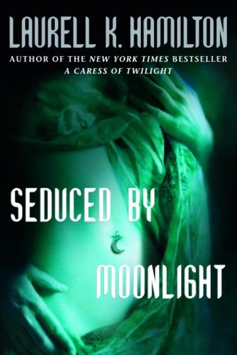 Laurell K. Hamilton - Seduced by Moonlight
