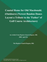 Coastal Home for Old Macdonald (Outdoors) (Newest Bandon Dunes Layout a Tribute to the 'Father' of Golf Course Architecture)