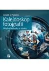 Kalejdoskop Fotografii Midzy Technik A Sztuk