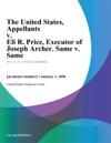 The United States Appellants V Eli R Price Executor Of Joseph Archer Same V Same