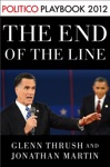 The End Of The Line Romney Vs Obama The 34 Days That Decided The Election Playbook 2012 POLITICO Inside Election 2012