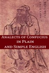 The Analects Of Confucius In Plain And Simple English