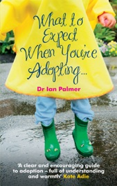 WHAT TO EXPECT WHEN YOURE ADOPTING...