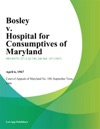 Bosley V Hospital For Consumptives Of Maryland