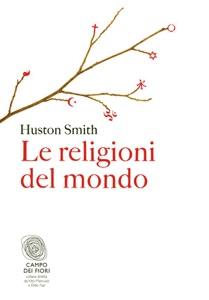 Le religioni del mondo da Huston Smith