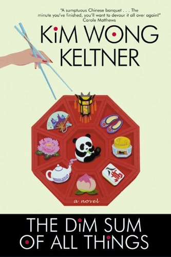 Kim Wong Keltner - The Dim Sum of All Things