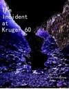The Incident At Kruger 60 Part 1