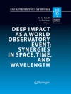 Deep Impact As A World Observatory Event Synergies In Space Time And Wavelength
