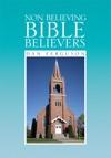 Non Believing Bible Believers