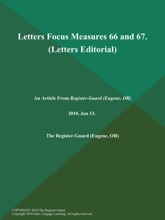 Letters Focus Measures 66 and 67 (Letters Editorial)