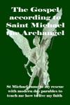 The Gospel According To Saint Michael The Archangel
