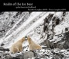 Realm Of The Ice Bear - Polar Bears In Svalbard By John Langley ARPS  Tracy Langley ARPS