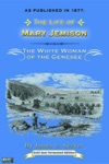 Life Of Mary Jemison  White Woman Of The Genesee