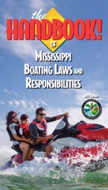 THE HANDBOOK OF MISSISSIPPI BOATING LAWS AND RESPONSIBILITES
