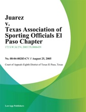Juarez V. Texas Association Of Sporting Officials El Paso Chapter