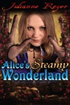 Alices Steamy Wonderland An Erotic  Erotica Fairy Tale Romance