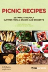 Picnic Recipes 25 Family-Friendly Summer Meals Snacks And Desserts