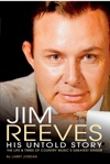 Jim Reeves His Untold Story