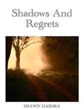 Shadows And Regrets