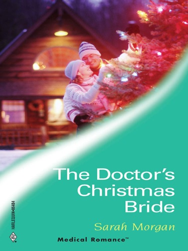 Sarah Morgan - The Doctor's Christmas Bride