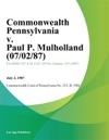 Commonwealth Pennsylvania V Paul P Mulholland