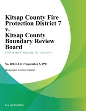 Download Kitsap County Fire Protection District 7 v. Kitsap County Boundary Review Board
