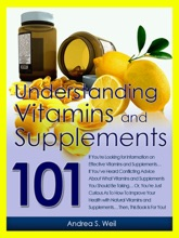 Vitamins And Supplements 101: The How-To Guide To Understanding Vitamins And Supplements