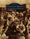 Early Coal Mining In The Anthracite Region
