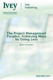 The Project Management Paradox: Achieving More by Doing Less - Barry L. Linetsky