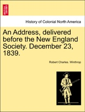 An Address, delivered before the New England Society. December 23, 1839.