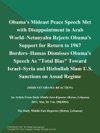 Obamas Mideast Peace Speech Met With Disappointment In Arab World--Netanyahu Rejects Obamas Support For Return To 1967 Borders--Hamas Dismisses Obamas Speech As Total Bias Toward Israel--Syria And Hizbullah Slam US Sanctions On Assad Regime MIDEAST-OBAMA-REACTION