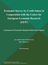 Economic Survey by Credit Suisse in Cooperation with the Centre for European Economic Research (ZEW); Assessment of Economic Situation Much More Upbeat