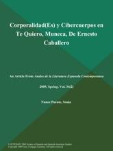 Corporalidad(Es) Y Cibercuerpos En Te Quiero, Muneca, De Ernesto Caballero