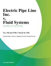 Download and Read Online Electric Pipe Line Inc. v. Fluid Systems