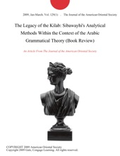 The Legacy Of The Kilab: Sibawayhi's Analytical Methods Within The Context Of The Arabic Grammatical Theory (Book Review)