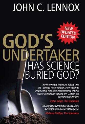 John C. Lennox - God's Undertaker