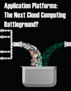 Application Platforms The Next Cloud Computing Battleground Enhanced Version