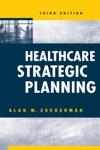 Healthcare Strategic Planning Third Edition