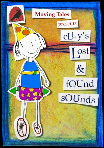 Elly's Lost & Found Sounds - Jacqueline O Rogers & Moving Tales Inc. - Jacqueline O Rogers & Moving Tales Inc.