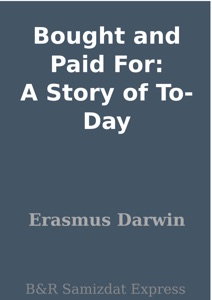 Bought and Paid For: A Story of To-Day Book Cover