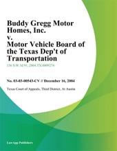 Buddy Gregg Motor Homes, Inc. V. Motor Vehicle Board Of The Texas Dept Of Transportation
