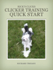 Richard Troiani - Clicker Training Quick Start artwork