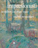 Slovenski impresionisti in njihov čas 1890-1920, vodnik