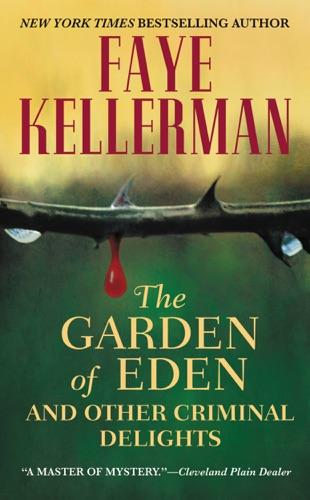 Faye Kellerman - The Garden of Eden and Other Criminal Delights