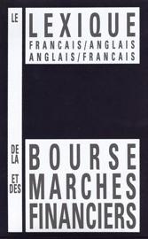 LE LEXIQUE FRANçAIS/ANGLAIS-ANGLAIS/FRANçAIS DE LA BOURSE ET DES MARCHéS FINANCIERS