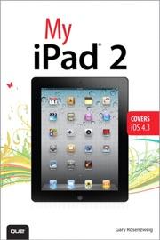 MY IPAD 2 (COVERS IOS 4.3), 2/E