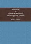 Dictionary Of Veterinary Anatomy Physiology And Disease