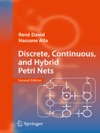 Discrete Continuous And Hybrid Petri Nets